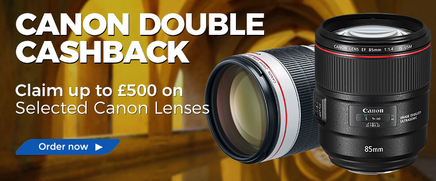 Canon Double CashbackClaim up to £500 on select Lenses