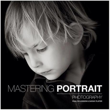 GMC Mastering Portrait Photography by Paul Wilkinson, Sarah Plater Image 1